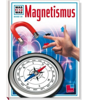 Was ist Was. Magnetismus